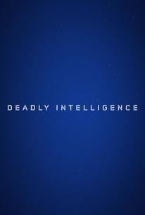 Deadly Intelligence - Season 1, Episode 1 - Rotten Tomatoes