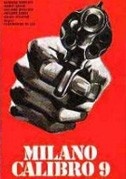 Milano Calibro 9 (Caliber 9)