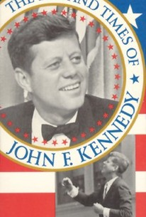The Life and Times of John F. Kennedy