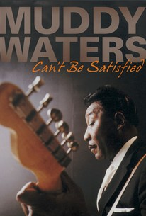 Muddy Waters Can't Be Satisfied