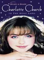 Charlotte Church - Dream A Dream - Charlotte Church In The Holy Land