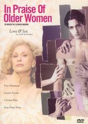 En Brazos De La Mujer Madura (In Praise of Older Women)