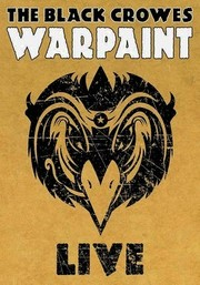 The Black Crowes: Warpaint Live