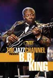 B.B. King: The Jazz Channel Presents: BET on Jazz