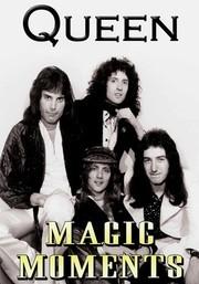 Queen: Magic Moments