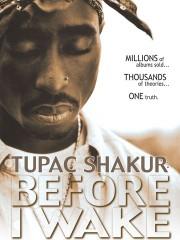 Tupac Shakur: Before I Wake
