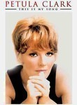 Petula Clark: This Is My Song
