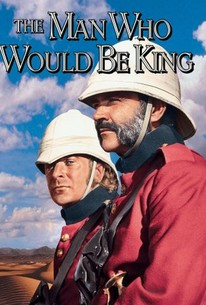The Man Who Would Be King 1975 Rotten Tomatoes