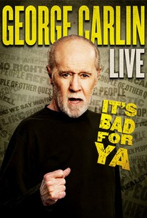 George Carlin... It's Bad for Ya!