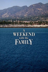A Weekend with the Family