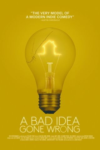 A Bad Idea Gone Wrong (2017)