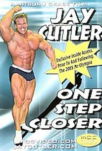 Jay Cutler: One Step Closer Bodybuilding