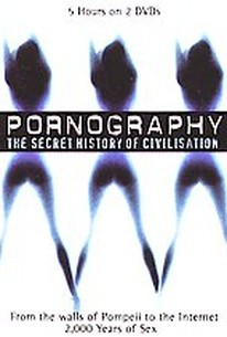 Pornography: The Secret History of Civilization