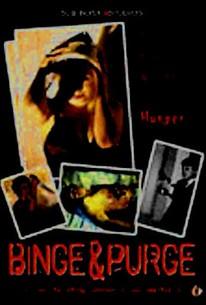 Binge and Purge