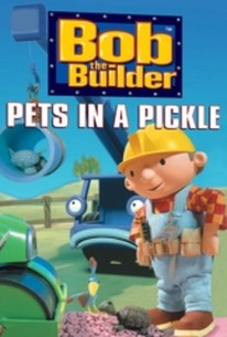 Bob The Builder: Pets In A Pickle
