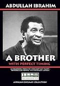 Abdullah Ibrahim - A Brother With Perfect Timing