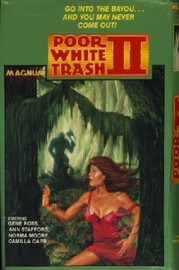 Poor White Trash 2