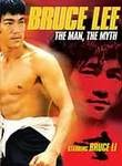 Bruce Lee: The Man and the Myth