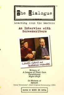 The Dialogue: Learning From the Masters - Lowell Ganz and Babaloo Mandel