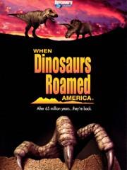 When Dinosaurs Roamed America
