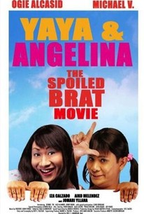 Yaya & Angelina: The Spoiled Brat Movie