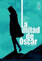 Half Of Oscar (La Mitad De Oscar)