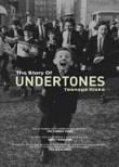 The Undertones: Teenage Kicks: The Story of The Undertones