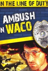 In The Line Of Duty: Ambush In Waco