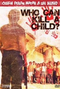 Who Can Kill a Child? (Quin puede matar a un nio?)