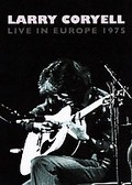 Larry Coryell: Live in Europe 1975