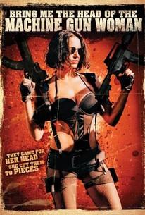 Bring Me the Head of the Machine Gun Woman (Tráiganme la cabeza de la mujer metralleta)