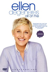 Ellen Degeneres: All of Me - Unauthorized