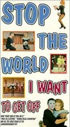 Stop the World--I Want to Get Off