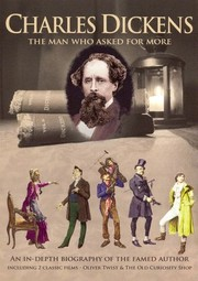 Charles Dickens: The Man Who Asked for More