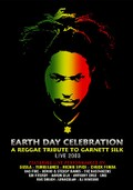 Earth Day Celebration: A Reggae Tribute to Garnett Silk: Live 2003