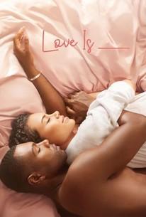 Love Is ____ - Season 1 Episode 3 - Rotten Tomatoes