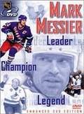 Mark Messier: Leader, Champion & Legend