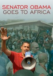 Senator Obama Goes to Africa