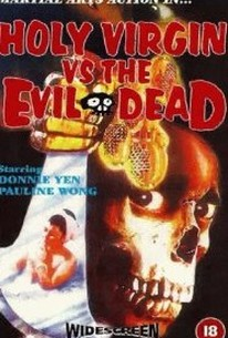 The Holy Virgin Versus the Evil Dead (Moh sun gip)