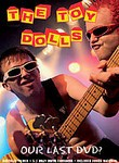 The Toy Dolls: Our Last DVD?