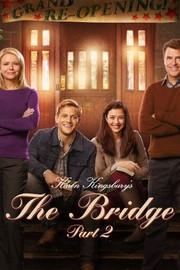 Karen Kingsbury's 'The Bridge Part 2'