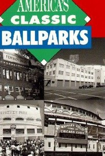 The Story of America's Classic Ballparks