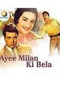 Ayee Milan Ki Bela