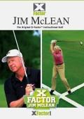 Jim McLean's X-Factor I