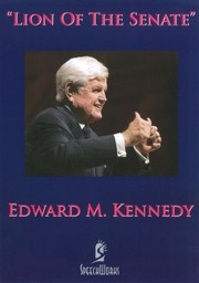 Edward M. Kennedy: Lion of the Senate