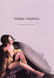 Fragile Machine