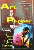 Art Pepper: Jazz Survivor