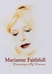 Marianne Faithfull: Dreaming My Dreams