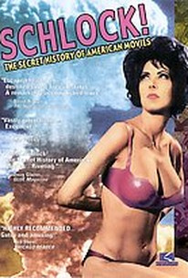 Schlock!: The Secret History of American Movies