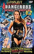 Extremely Dangerous Women of Wrestling 2